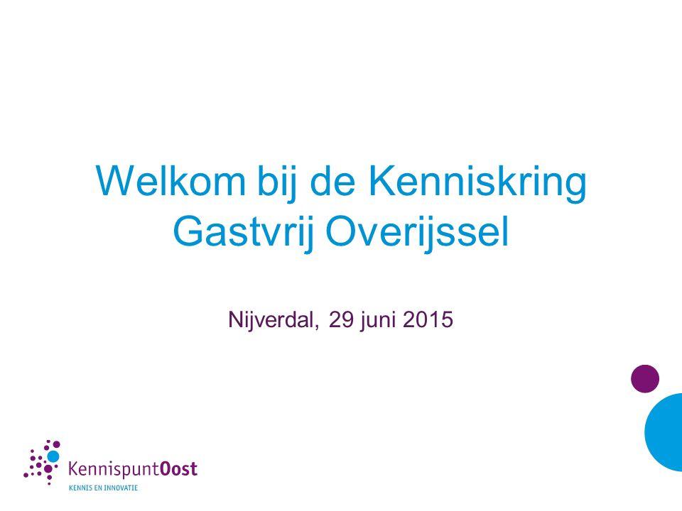 Welkom bij de Kenniskring Gastvrij Overijssel Nijverdal, 29 juni 2015