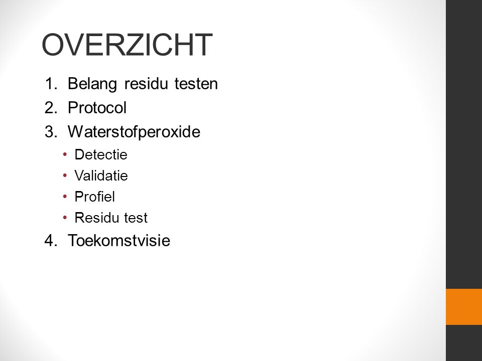 OVERZICHT 1. Belang residu testen 2. Protocol 3.