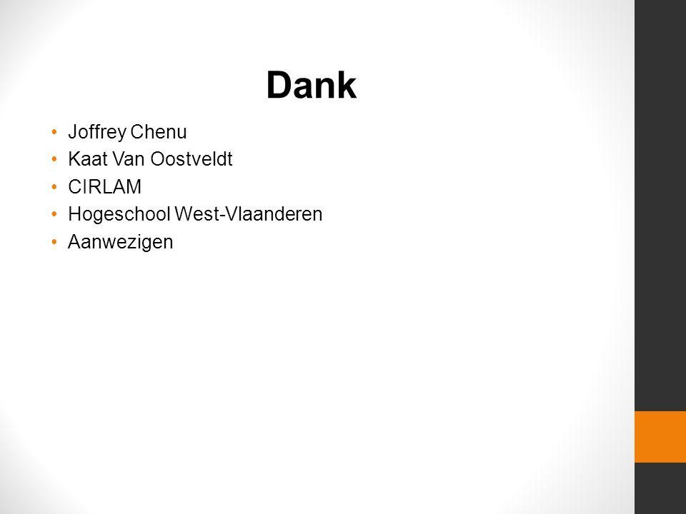 Joffrey Chenu Kaat Van Oostveldt CIRLAM Hogeschool West-Vlaanderen Aanwezigen Dank