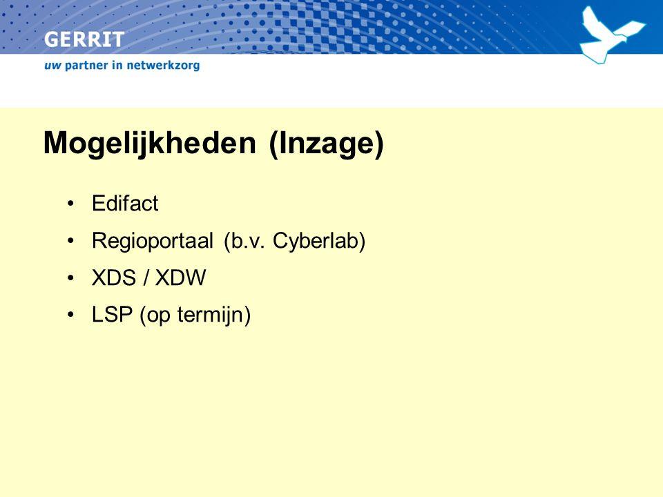 Mogelijkheden (Inzage) Edifact Regioportaal (b.v. Cyberlab) XDS / XDW LSP (op termijn)