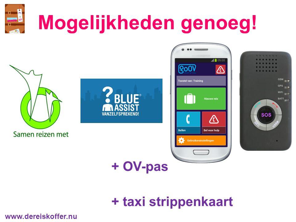 Mogelijkheden genoeg! www.dereiskoffer.nu + OV-pas + taxi strippenkaart
