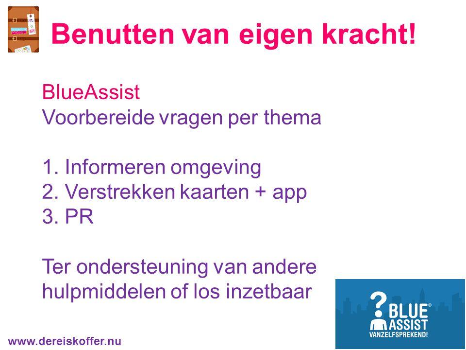 Benutten van eigen kracht. www.dereiskoffer.nu BlueAssist Voorbereide vragen per thema 1.