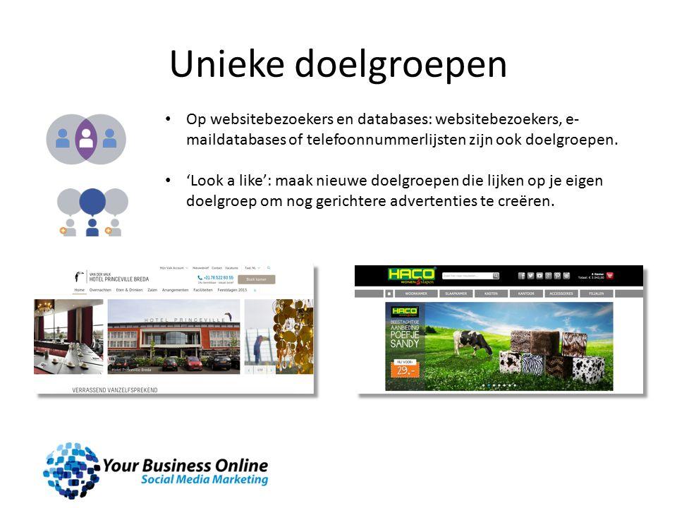 Unieke doelgroepen Op websitebezoekers en databases: websitebezoekers, e- maildatabases of telefoonnummerlijsten zijn ook doelgroepen.