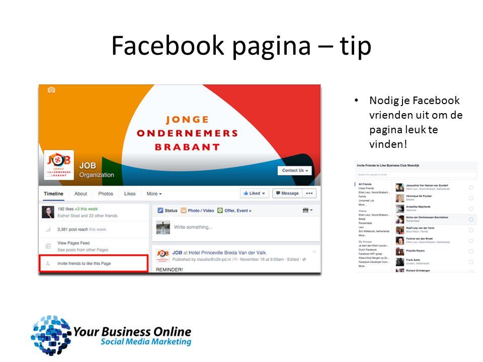 Facebook pagina – tip Nodig je Facebook vrienden uit om de pagina leuk te vinden!