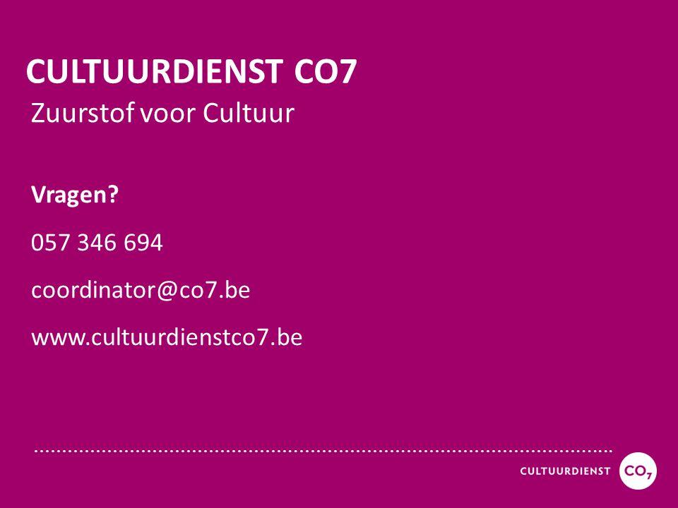 ………………………………………..……………….…………………………....... CULTUURDIENST CO7 Zuurstof voor Cultuur Vragen? 057 346 694 coordinator@co7.be www.cultuurdienstco7.be
