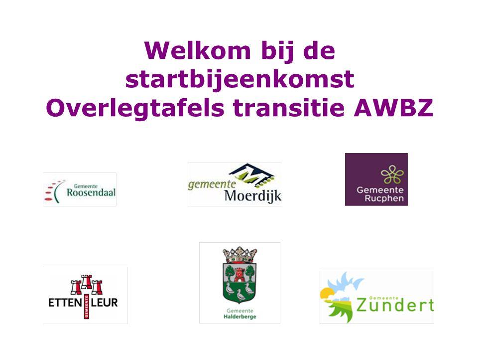 Welkom bij de startbijeenkomst Overlegtafels transitie AWBZ