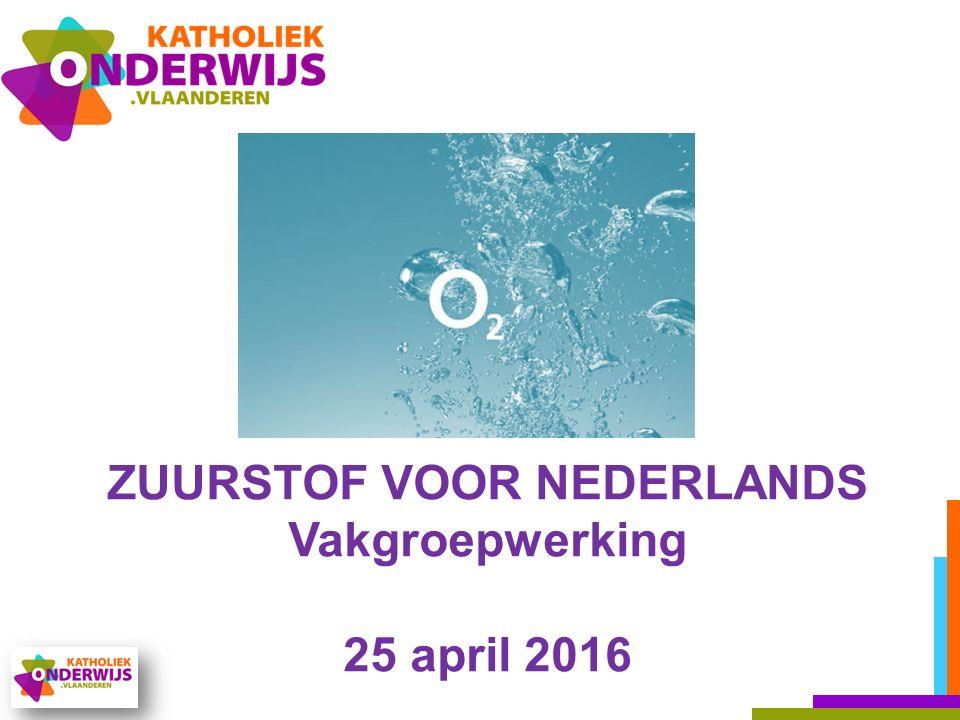 ZUURSTOF VOOR NEDERLANDS Vakgroepwerking 25 april 2016