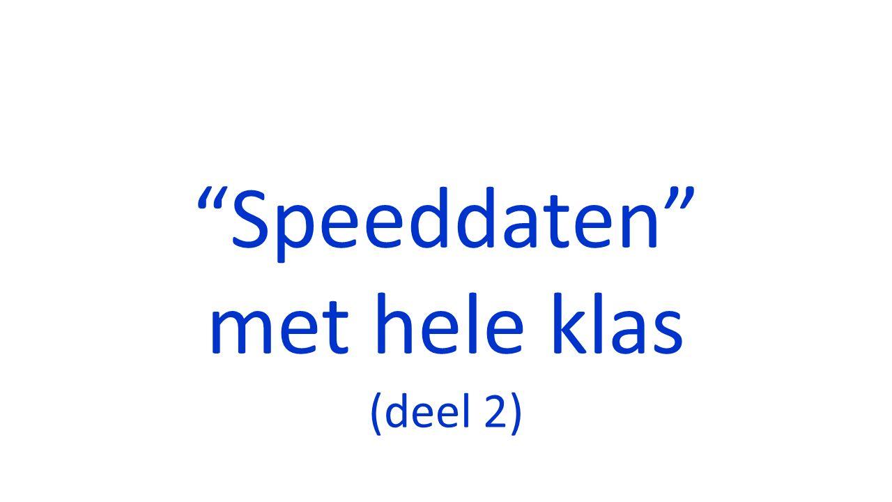 """""""Speeddaten"""" met hele klas (deel 2)"""