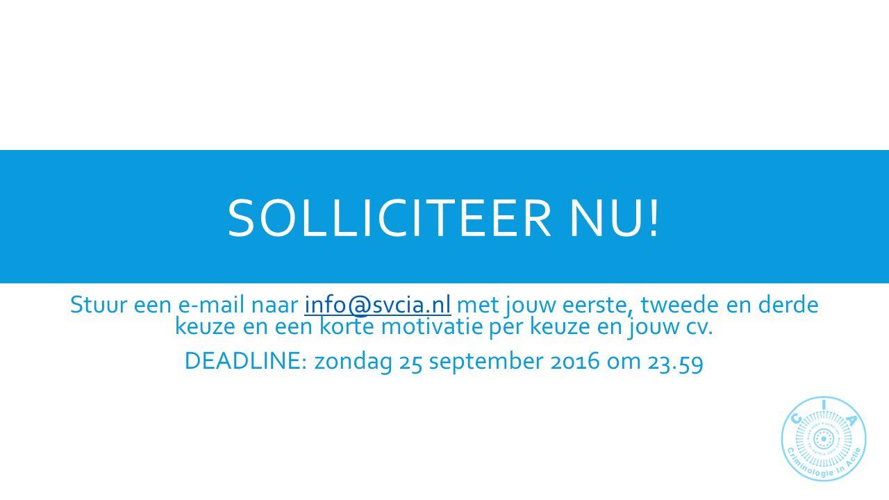 SOLLICITEER NU! Stuur een e-mail naar info@svcia.nl met jouw eerste, tweede en derde keuze en een korte motivatie per keuze en jouw cv.info@svcia.nl D