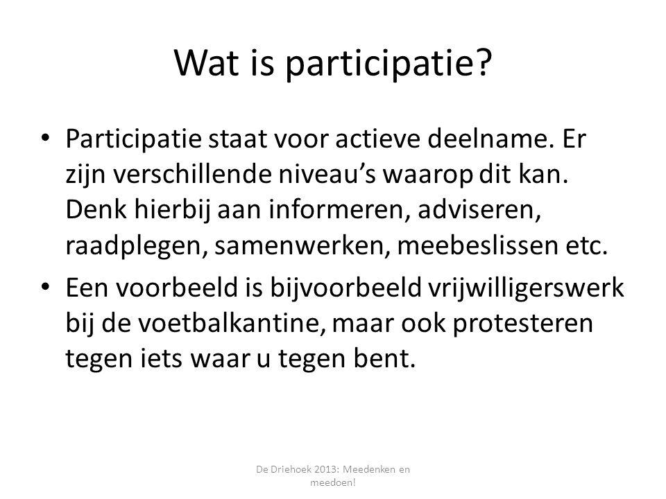 Wat is participatie. Participatie staat voor actieve deelname.