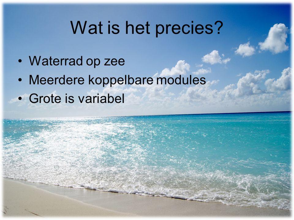 Wat is het precies Waterrad op zee Meerdere koppelbare modules Grote is variabel