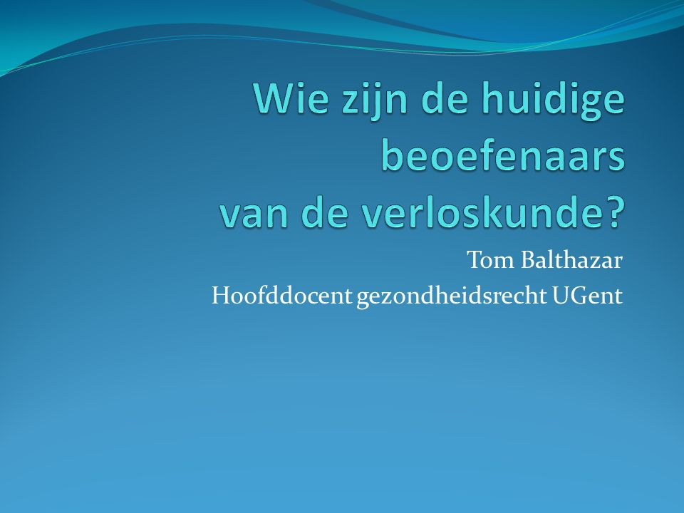 Tom Balthazar Hoofddocent gezondheidsrecht UGent