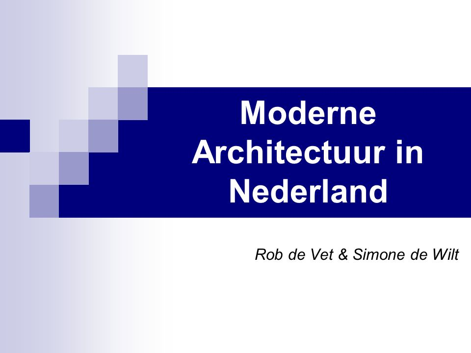 Moderne Architectuur in Nederland Rob de Vet & Simone de Wilt