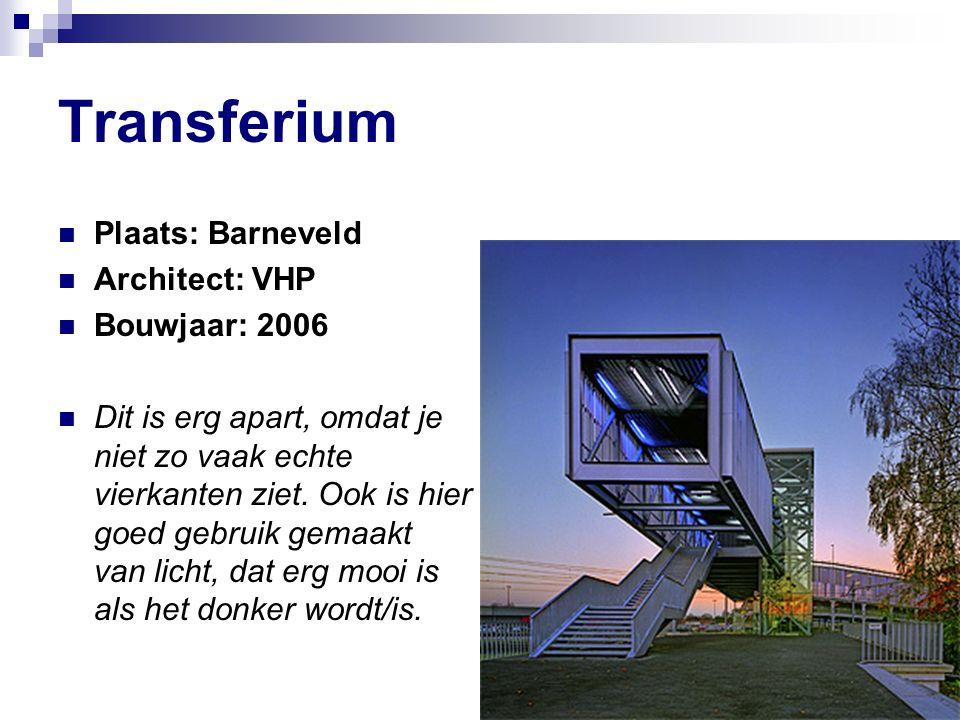 Transferium Plaats: Barneveld Architect: VHP Bouwjaar: 2006 Dit is erg apart, omdat je niet zo vaak echte vierkanten ziet.
