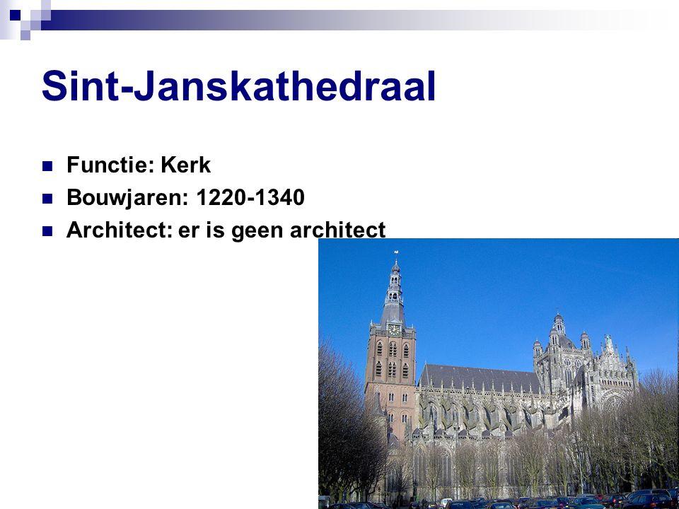 Sint-Janskathedraal Functie: Kerk Bouwjaren: 1220-1340 Architect: er is geen architect