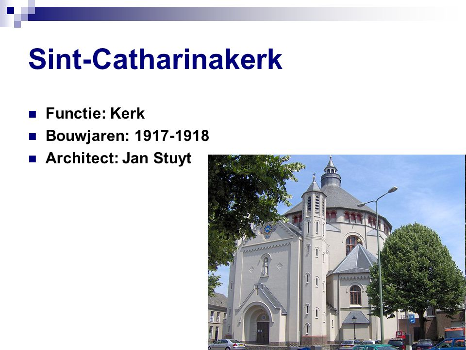 Sint-Catharinakerk Functie: Kerk Bouwjaren: 1917-1918 Architect: Jan Stuyt