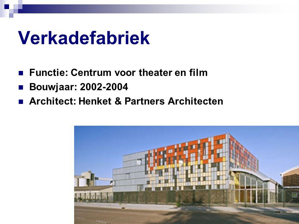 Verkadefabriek Functie: Centrum voor theater en film Bouwjaar: 2002-2004 Architect: Henket & Partners Architecten