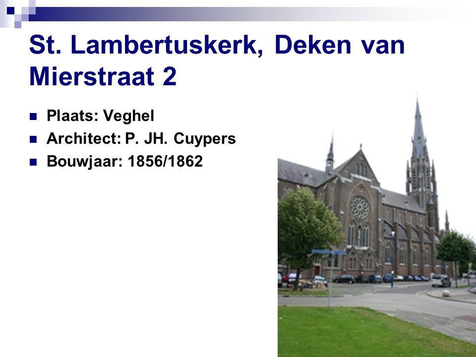 St. Lambertuskerk, Deken van Mierstraat 2 Plaats: Veghel Architect: P.