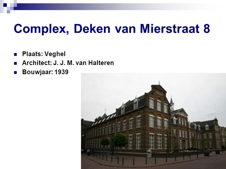 Complex, Deken van Mierstraat 8 Plaats: Veghel Architect: J. J. M. van Halteren Bouwjaar: 1939