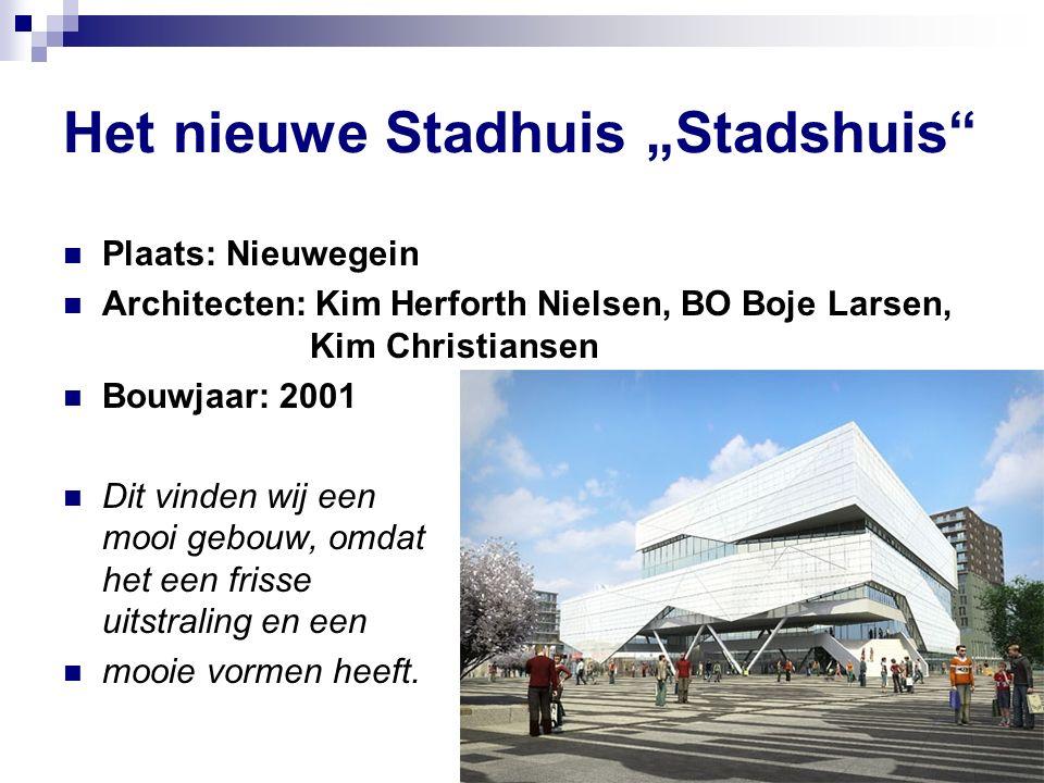 """Het nieuwe Stadhuis """"Stadshuis Plaats: Nieuwegein Architecten: Kim Herforth Nielsen, BO Boje Larsen, Kim Christiansen Bouwjaar: 2001 Dit vinden wij een mooi gebouw, omdat het een frisse uitstraling en een mooie vormen heeft."""