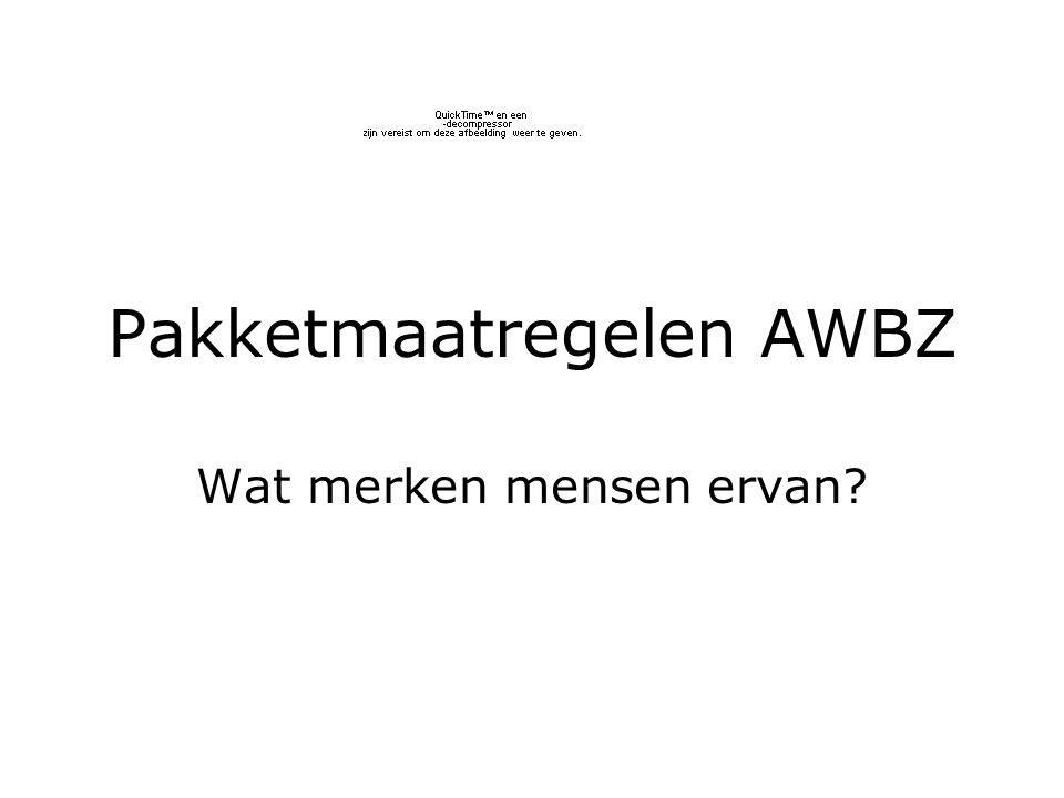 Pakketmaatregelen AWBZ Wat merken mensen ervan?