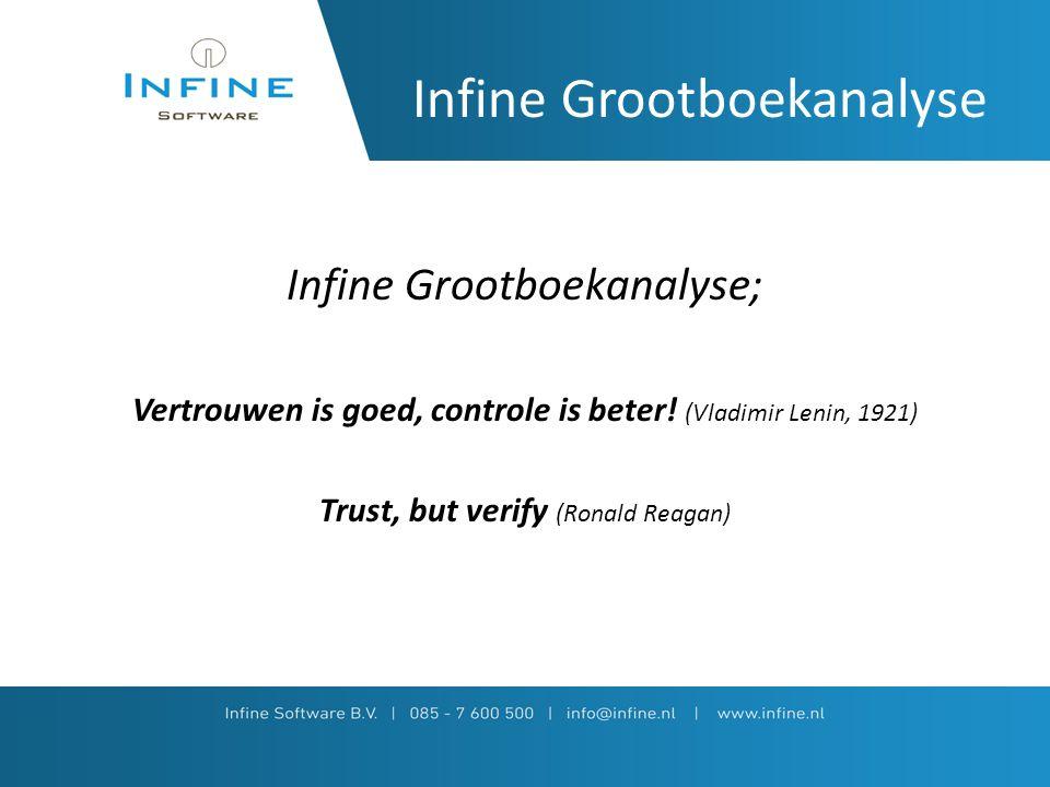 Infine Grootboekanalyse Voordelen Infine Grootboekanalyse: Tijsdwinst; Snelle analyse van de administratie Advies; Inzicht voor de klant Kwaliteit; minder fouten in kolommenbalans, BTW-aangifte
