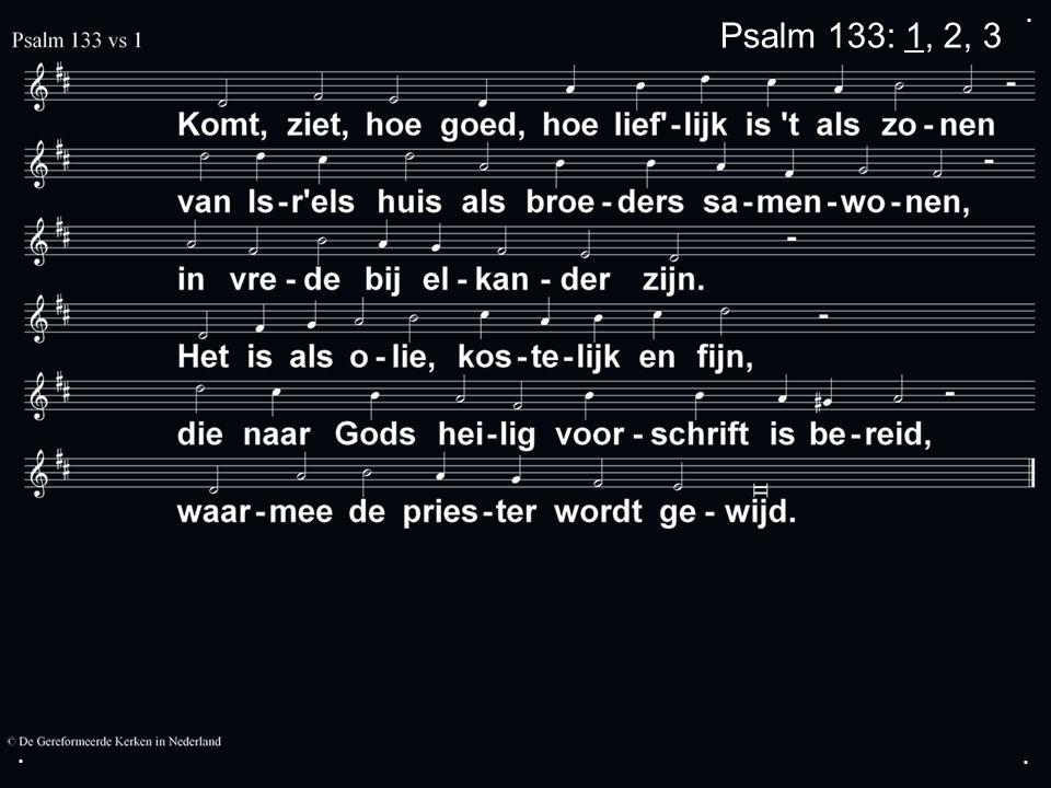 ... Psalm 133: 1, 2, 3