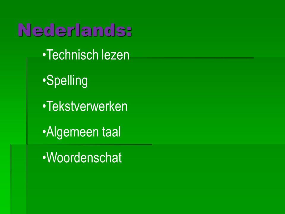 Nederlands: Technisch lezen Spelling Tekstverwerken Algemeen taal Woordenschat