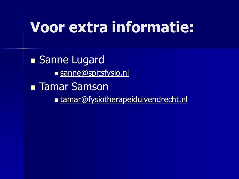 Voor extra informatie: Sanne Lugard sanne@spitsfysio.nl Tamar Samson tamar@fysiotherapeiduivendrecht.nl