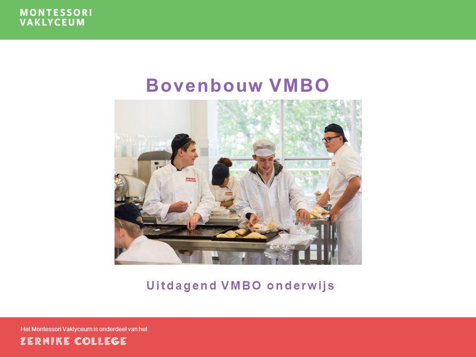 Bovenbouw VMBO Het Montessori Vaklyceum is onderdeel van het Uitdagend VMBO onderwijs