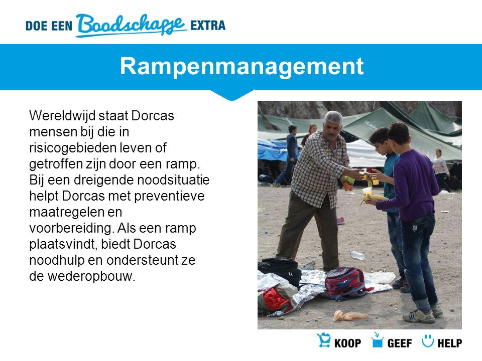 Rampenmanagement Wereldwijd staat Dorcas mensen bij die in risicogebieden leven of getroffen zijn door een ramp. Bij een dreigende noodsituatie helpt