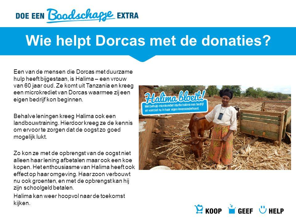 Wie helpt Dorcas met de donaties? Een van de mensen die Dorcas met duurzame hulp heeft bijgestaan, is Halima – een vrouw van 60 jaar oud. Ze komt uit