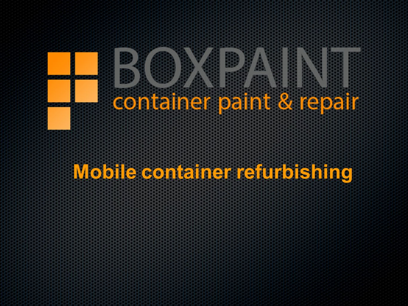 Mobile container refurbishing