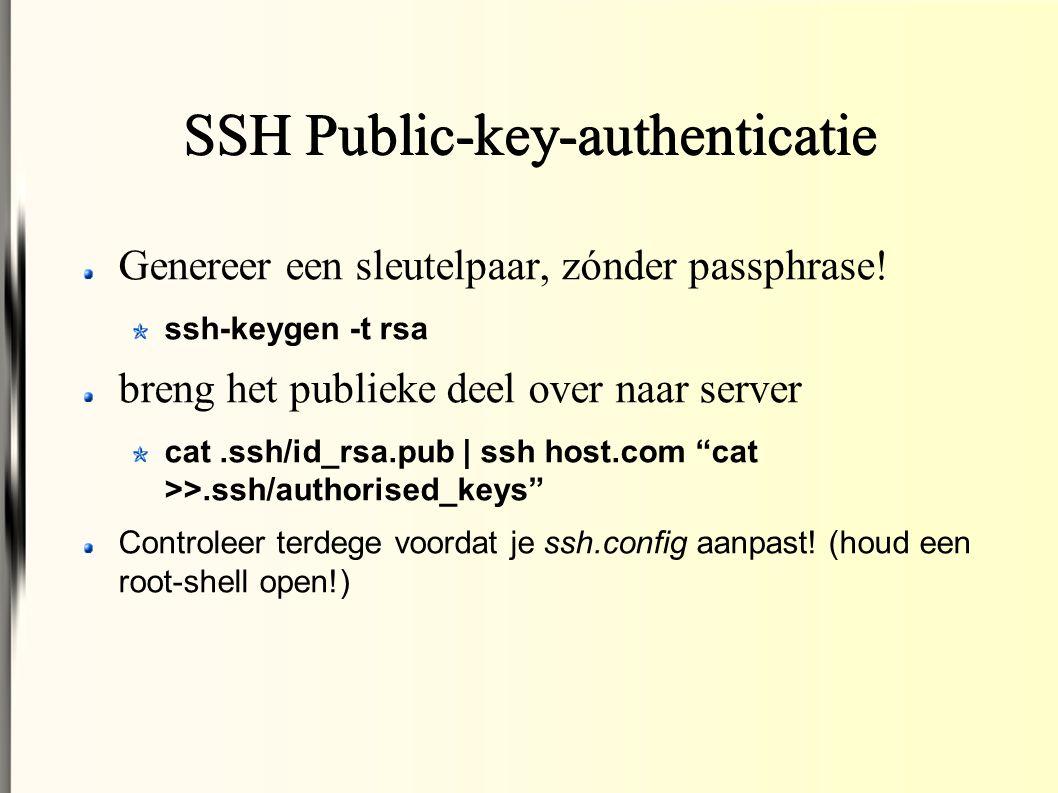 SSH Public-key-authenticatie Genereer een sleutelpaar, zónder passphrase.