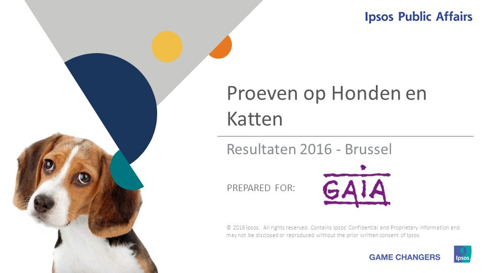 1 1 PREPARED FOR: Proeven op Honden en Katten © 2016 Ipsos. All rights reserved. Contains Ipsos' Confidential and Proprietary information and may not