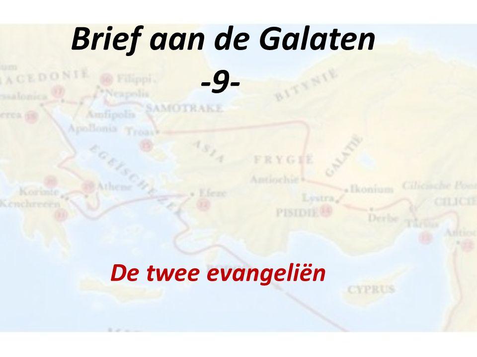 Brief aan de Galaten -9- De twee evangeliën