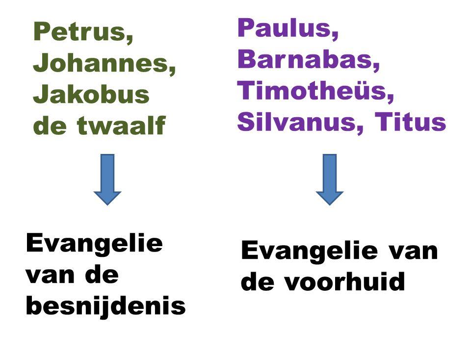 Paulus, Barnabas, Timotheüs, Silvanus, Titus Petrus, Johannes, Jakobus de twaalf Evangelie van de besnijdenis Evangelie van de voorhuid