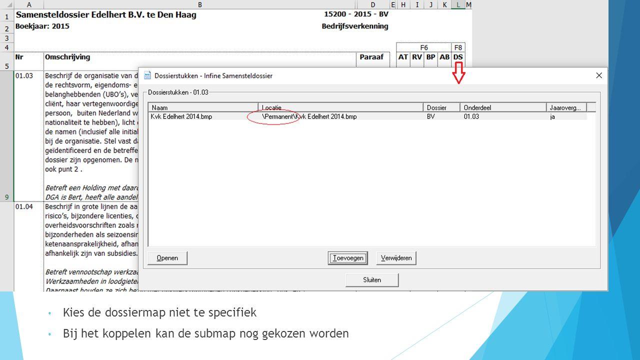 Kies de dossiermap niet te specifiek Bij het koppelen kan de submap nog gekozen worden