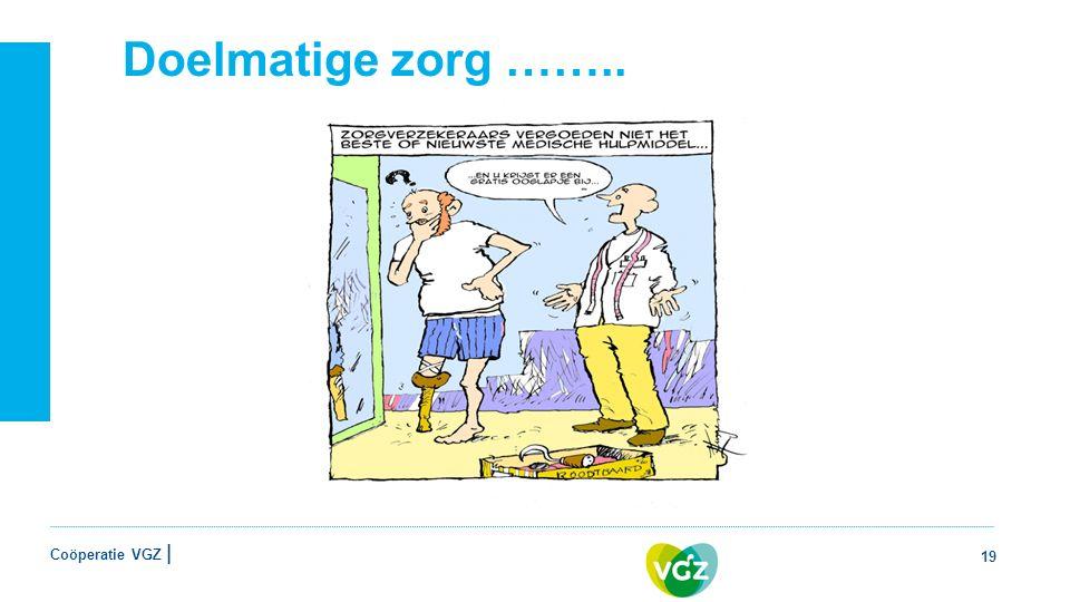 Coöperatie VGZ | Doelmatige zorg …….. 19