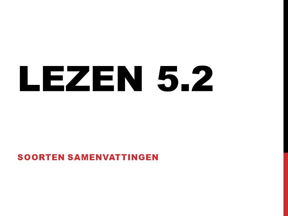 LEZEN 5.2 SOORTEN SAMENVATTINGEN