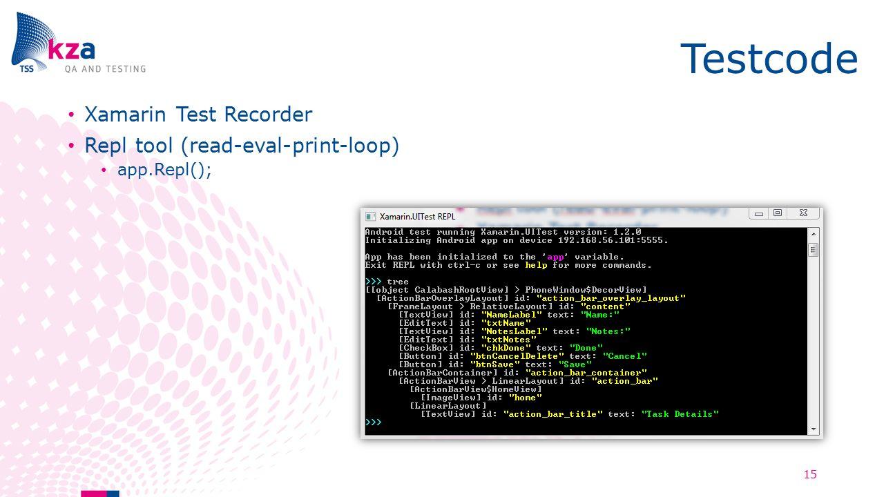 Testcode Xamarin Test Recorder Repl tool (read-eval-print-loop) app.Repl(); 15