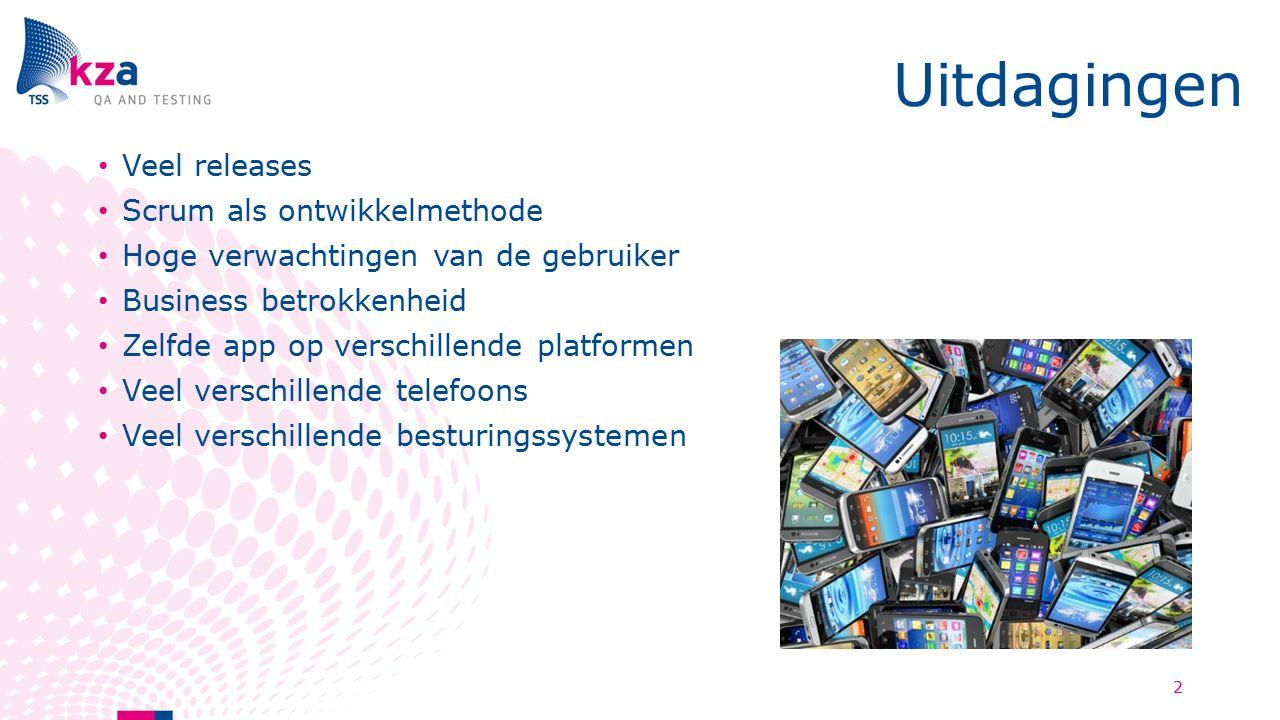 Uitdagingen Veel releases Scrum als ontwikkelmethode Hoge verwachtingen van de gebruiker Business betrokkenheid Zelfde app op verschillende platformen Veel verschillende telefoons Veel verschillende besturingssystemen 2