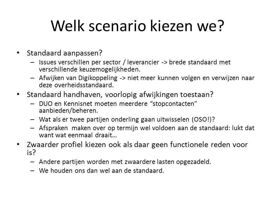 Welk scenario kiezen we. Standaard aanpassen.
