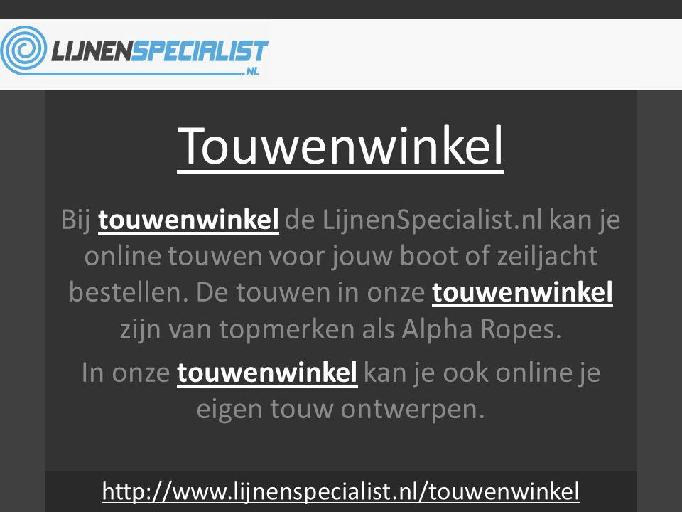 Touwenwinkel Bij touwenwinkel de LijnenSpecialist.nl kan je online touwen voor jouw boot of zeiljacht bestellen.