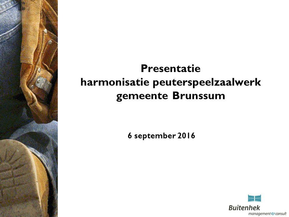 Presentatie harmonisatie peuterspeelzaalwerk gemeente Brunssum 6 september 2016