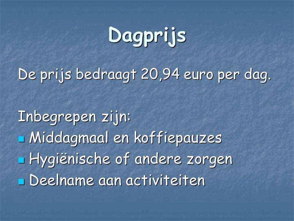 Dagprijs De prijs bedraagt 20,94 euro per dag.