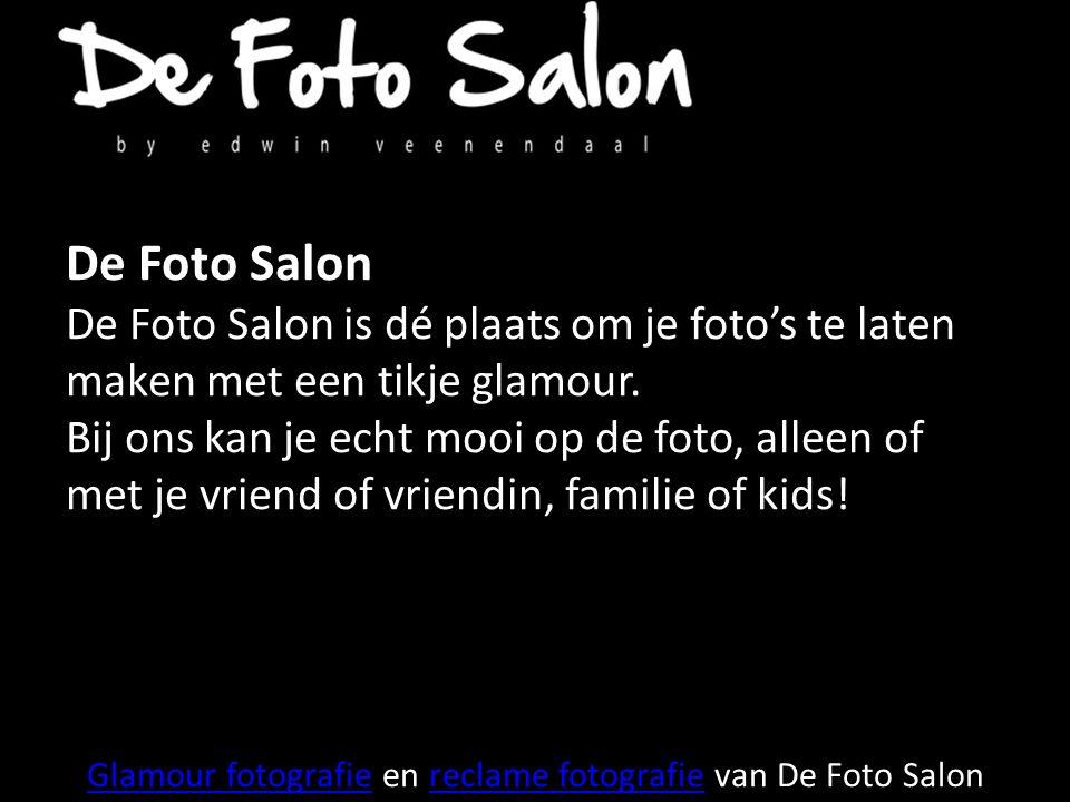 Glamour fotografieGlamour fotografie en reclame fotografie van De Foto Salonreclame fotografie De Foto Salon De Foto Salon is dé plaats om je foto's te laten maken met een tikje glamour.