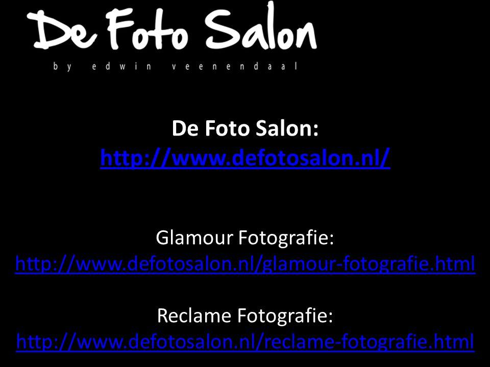 De Foto Salon: http://www.defotosalon.nl/ Glamour Fotografie: http://www.defotosalon.nl/glamour-fotografie.html Reclame Fotografie: http://www.defotosalon.nl/reclame-fotografie.html