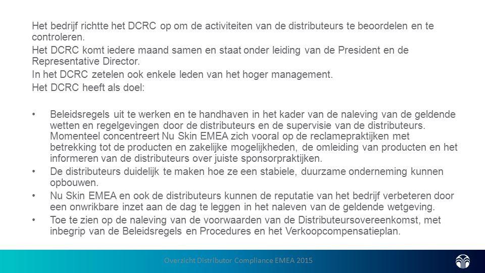 Het bedrijf richtte het DCRC op om de activiteiten van de distributeurs te beoordelen en te controleren.