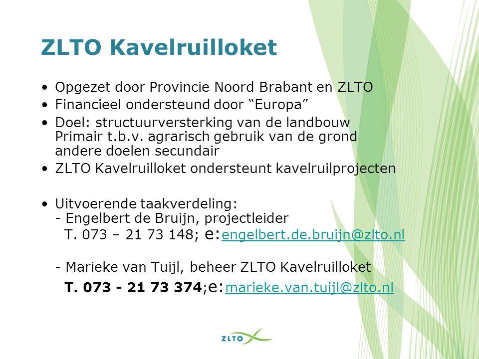 """ZLTO Kavelruilloket Opgezet door Provincie Noord Brabant en ZLTO Financieel ondersteund door """"Europa"""" Doel: structuurversterking van de landbouw Prima"""